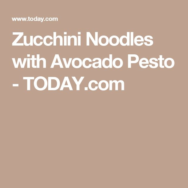 Zucchini Noodles with Avocado Pesto - TODAY.com