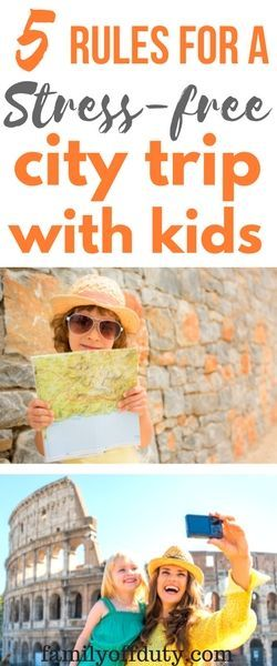 5 simple rules to make city trip with kids totally stress free and enjoyable. Find out more now and have a great city break with your family.
