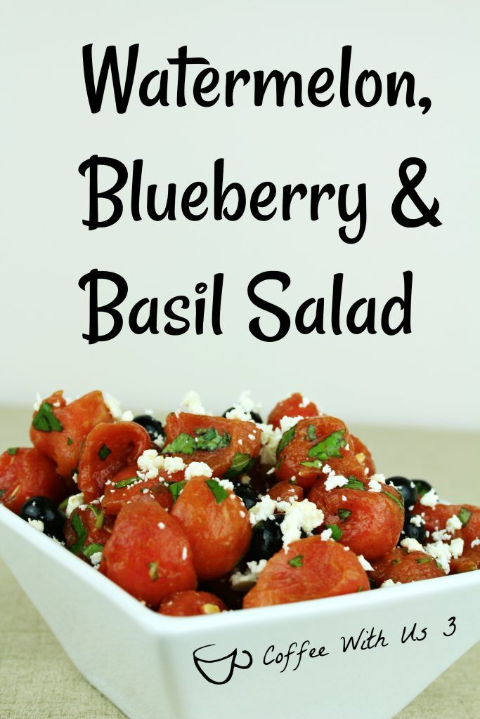 Perfect for you next backyard BBQ. Watermelon, Blueberry and Basil Salad http://www.coffeewithus3.com/watermelon-blueberry-basil-salad/