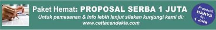 """Paket Promo: """"PROPOSAL SERBA 1 JUTA RUPIAH""""  Pesan segera Paket """"Proposal Serba 1 Juta Rupiah"""". Paket promo ini berupa jasa layanan penulisan proposal (proyek atau umum) yang meliputi: (1) Pendekatan dan Metodologi (termasuk alur pikir/kerangka kerja), (2) Rencana kerja, dan (3) Jadwal kegiatan.  Untuk pemesanan dan info lebih lanjut, kunjungi website kami di www.cettacendekia.com"""