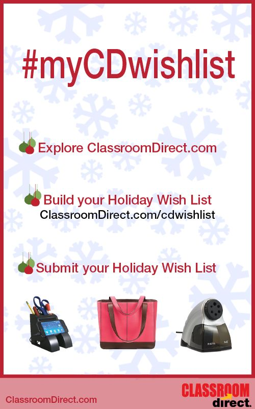 What's On Your Holiday Wish List? Create your list and repin for a chance to have your list fulfilled by Classroom Direct! #mycdwishlist