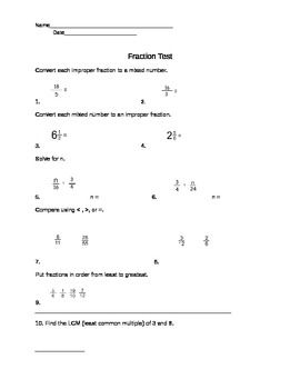 This fraction test is a word document. This test focuses on mixed numbers, improper fractions, ordering fractions, comparing fractions, finding fraction of a whole number, aand converting fractions to percents and decimals.