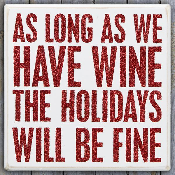 As long as we have #wine the holidays will be just fine.
