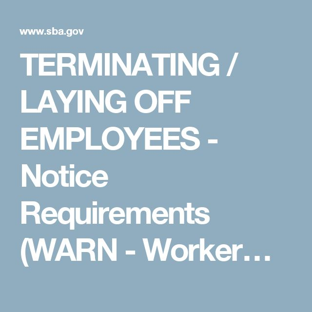 TERMINATING / LAYING OFF EMPLOYEES - Notice Requirements (WARN - Worker…