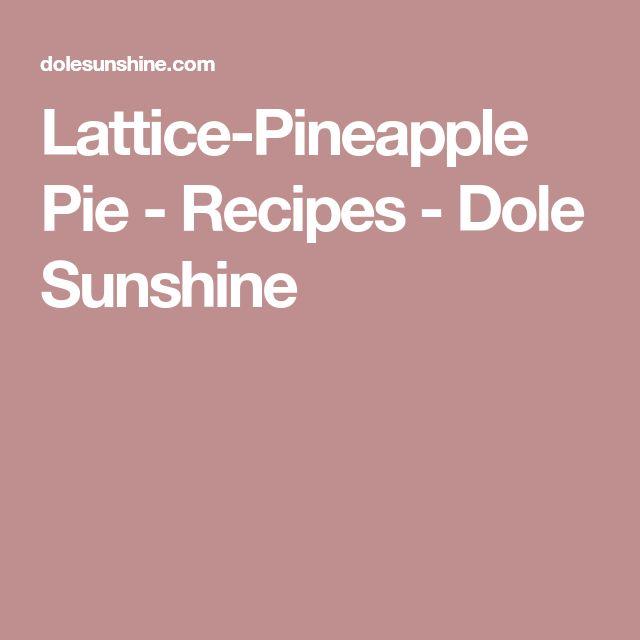 Lattice-Pineapple Pie - Recipes - Dole Sunshine