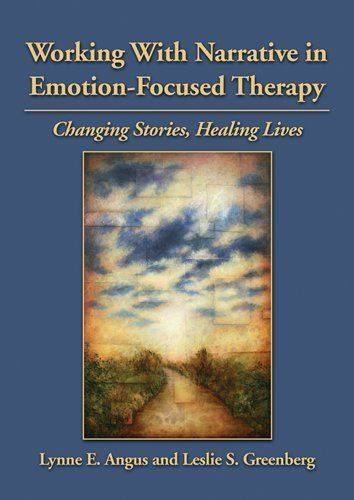 Working With Narrative in Emotion-Focused Therapy: Changing Stories, Healing Lives by Leslie S. Greenberg. $54.67. 170 pages. Author: Lynne E. Angus. Publisher: American Psychological Association; 1 edition (October 26, 2011)