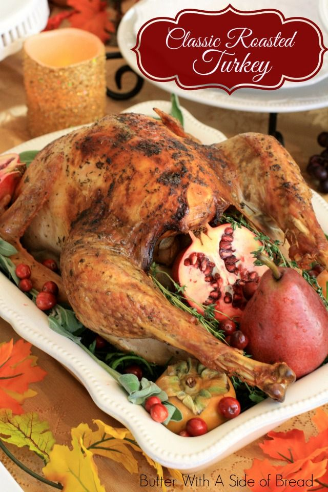 Classic Roasted Turkey~ perfect moist & flavorful turkey for the holidays.