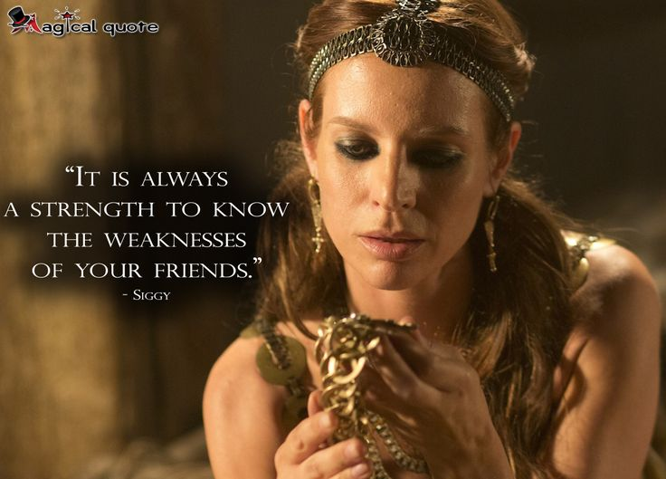 #Vikings #Siggy: It is always a strength to know the weaknesses of your friends.
