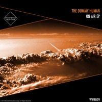 The Dummy Human - On Air EP by WonderWorks Recordings on SoundCloud