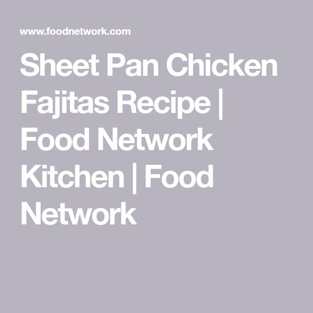 25 parasta ideaa pinterestiss chicken fajita recipe food network sheet pan chicken fajitas recipe food network kitchen food network forumfinder Choice Image
