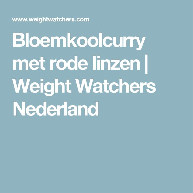 Bloemkoolcurry met rode linzen | Weight Watchers Nederland