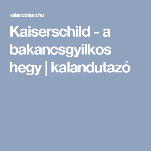Kaiserschild - a bakancsgyilkos hegy | kalandutazó