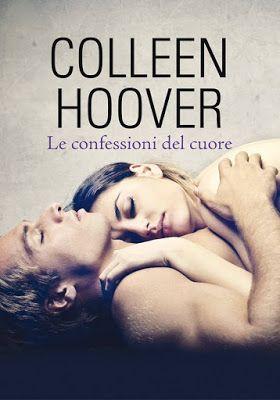 """Leggere Romanticamente e Fantasy: Anteprima """"Le confessioni del cuore"""" di Colleen Ho..."""