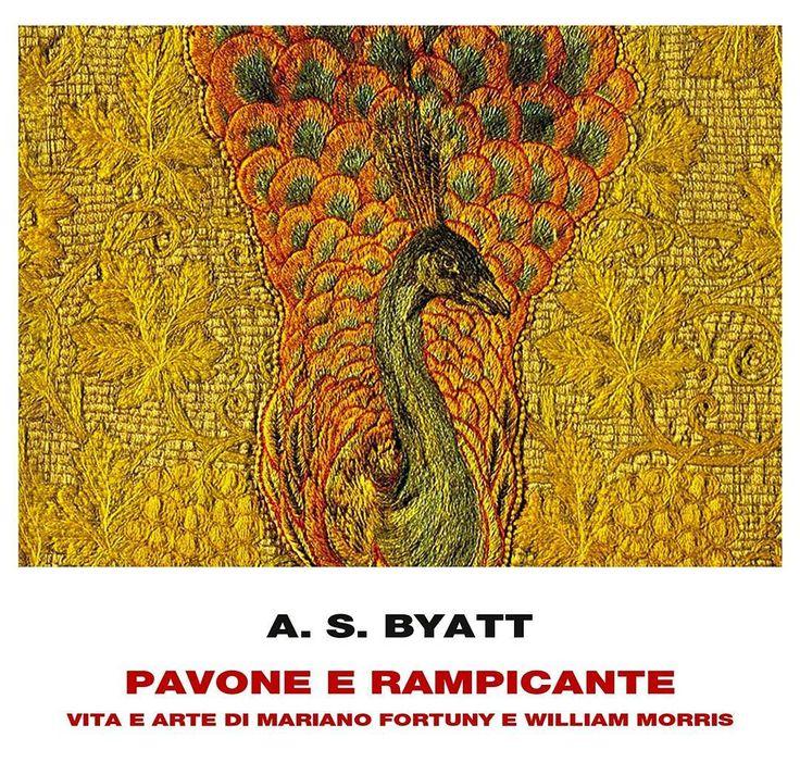"""""""Pavone e rampicante"""" di A.S. BYATT L'arte e la vita di due maestri dello stile, Mariano Fortuny e William Morris, lette attraverso lo sguardo sapiente e penetrante di una impareggiabile narratrice di storie. Esistenze lontane, quelle dei due poliedrici artisti-artigiani, e tuttavia unite da forme, colori e passioni che hanno fatto la storia del gusto, del design e della moda. info QUI-->>https://goo.gl/vlPbmH"""