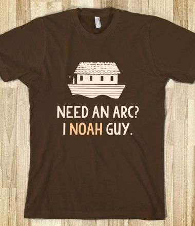 Need an Arc I Noah Guy T-Shirt