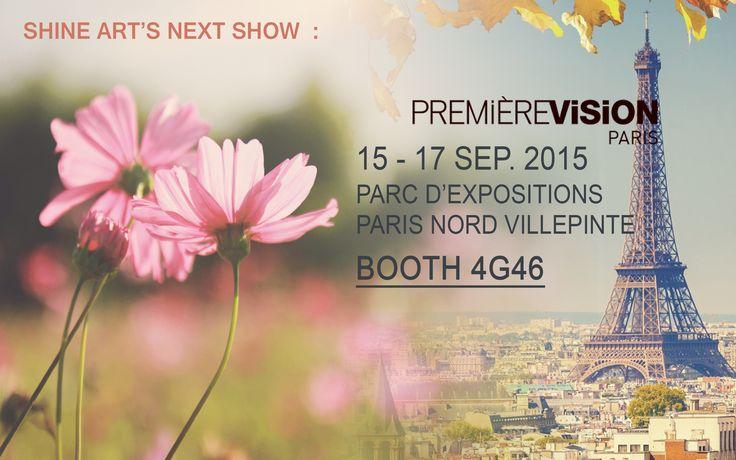 Please visit Shine Art's Next Event! Upcoming show is Premiere Vision, again in Paris!