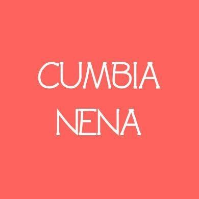 Cumbia Nena!!
