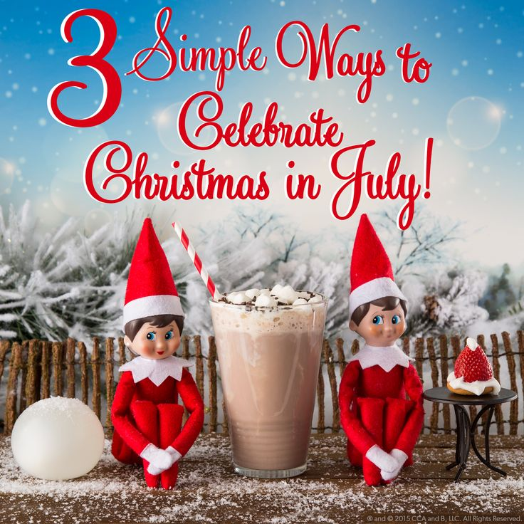 Three Simple Ways to Celebrate Christmas in July | Check out the scout elves' ideas for how you ...