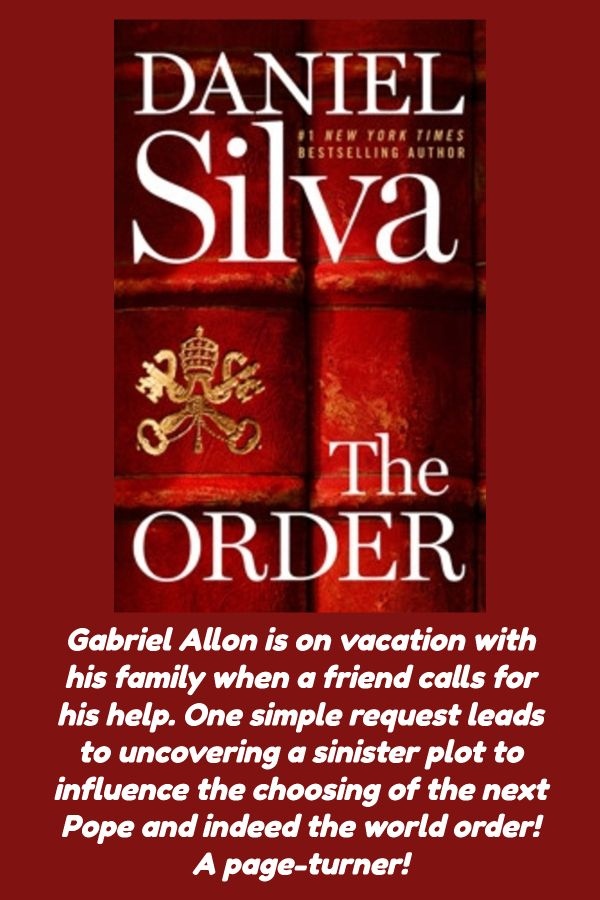 The Order By Daniel Silva In 2020 Page Turner Daniel Silva Bestselling Author