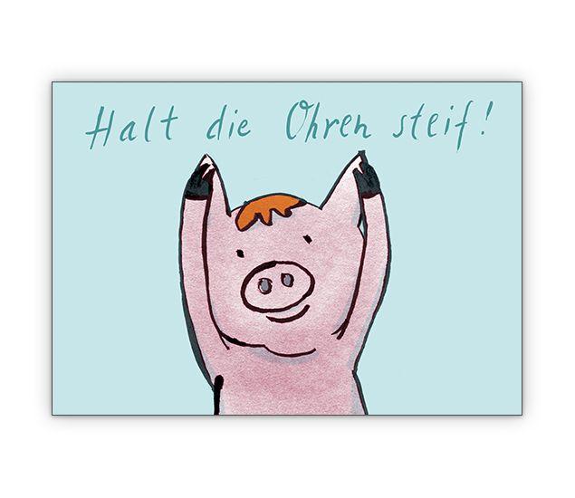 Motivierendes Schweinchen: Halt die Ohren steif » Grusskarten Onlineshop 1agrusskarten.de