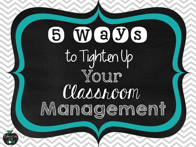 Education to the Core: 5 Ways to Tighten Up Your Classroom Management http://www.janetcampbell.ca/