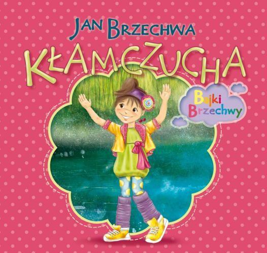 Księgarnia Wydawnictwo Skrzat Stanisław Porębski - WYDAWNICTWO DLA DZIECI I MŁODZIEŻY - Kłamczucha. Bajki Brzechwy