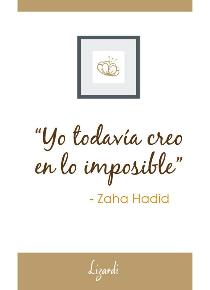 Frases Yo Todav A Creo En Lo Imposible Zaha Hadid