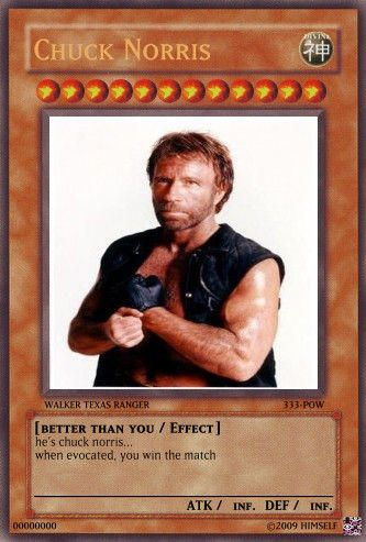 The rare and ever sought after Chuck Norris Yugioh card. Only 2 have ever been made. One of which is owned by Chuck himself.