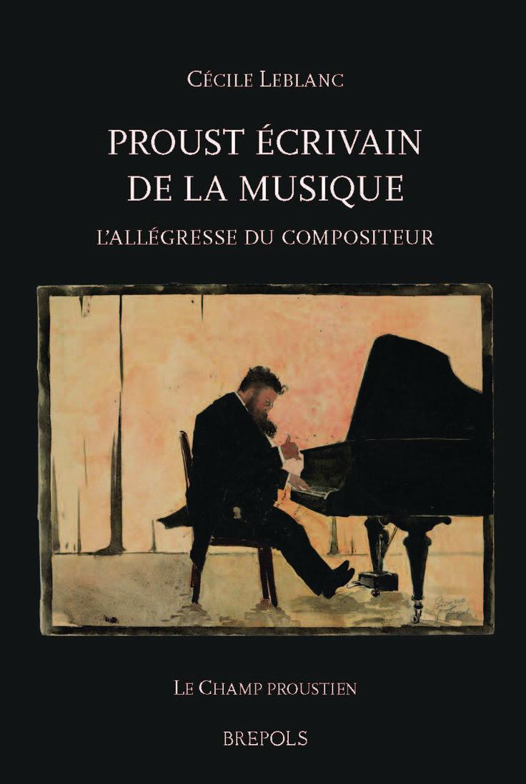 C. Leblanc, Proust écrivain de la musique. L'allégresse du compositeur