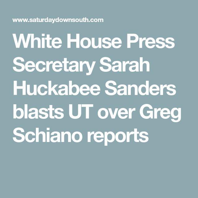 White House Press Secretary Sarah Huckabee Sanders blasts UT over Greg Schiano reports