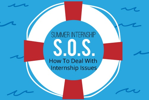 Summer Internship S.O.S.: How to Deal With Internship Issues