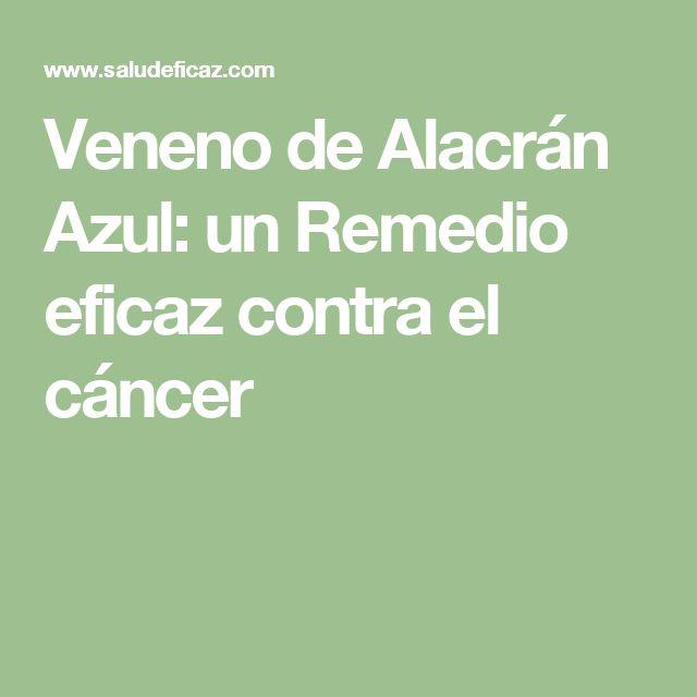 Veneno de Alacrán Azul: un Remedio eficaz contra el cáncer