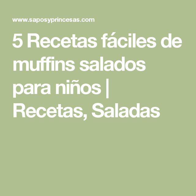5 Recetas fáciles de muffins salados para niños   Recetas, Saladas