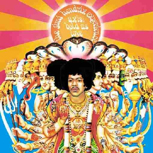 'Axis Bold As Love' - Jimi Hendrix Off the charts.