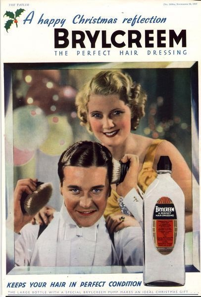 1930's Brylcreem advert. My dad used Brylcreem nearly every day of his 86 years... He often joked that the reason he hadn't grown grey was that the Brylcreem wouldn't allow the sunshine through. Dad died with a full head of black hair.  :)