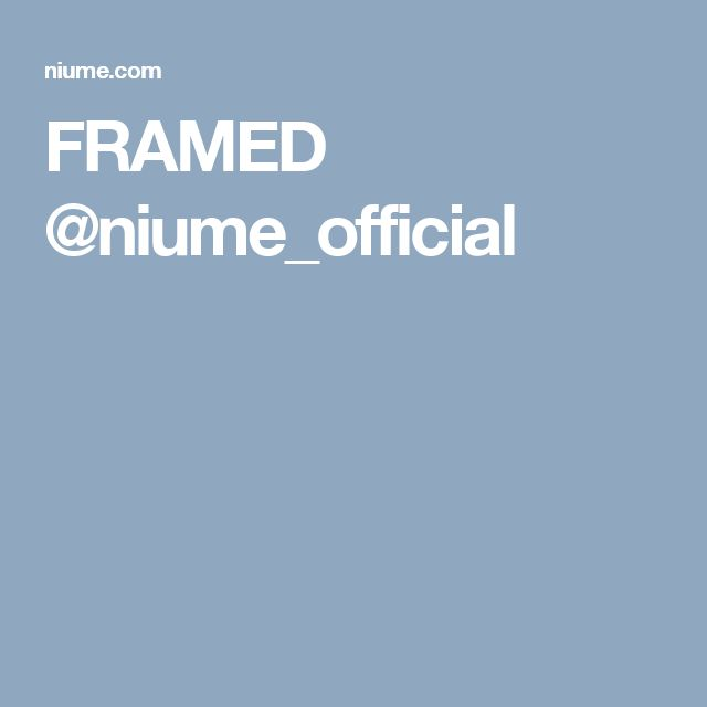 FRAMED @niume_official