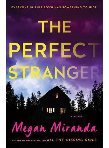 The Perfect Stranger: A Novel by Megan Miranda