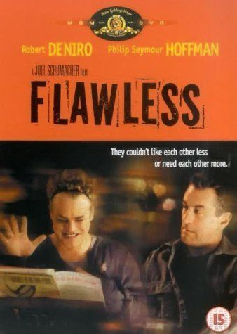 Flawless (1999) Poster, great movie, actors, characters...R.I.P. to a talented actor, Phillip Seymour Hoffman