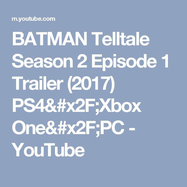 BATMAN Telltale Season 2 Episode 1 Trailer (2017) PS4/Xbox One/PC - YouTube