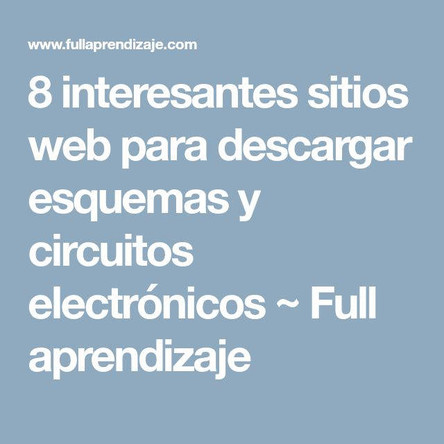 8 interesantes sitios web para descargar esquemas y circuitos electrónicos   ~ Full aprendizaje