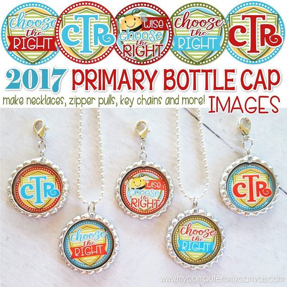 2017 Primary Printables - CTR, Choose the Right Theme!  Bottle Cap Images - great for making zipper pulls to introduce the theme or use as birthday gifts... kids love hanging these on their scriptures! #mycomputerismycanvas