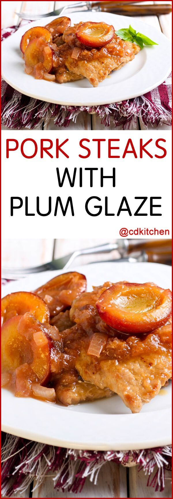 "Pork Steaks With Plum Glaze - This different way of cooking pork steak starts with lean pork tenderloin that is cut into ""steaks"". But the real appeal is the grilled plums and onion-plum sauce glaze.