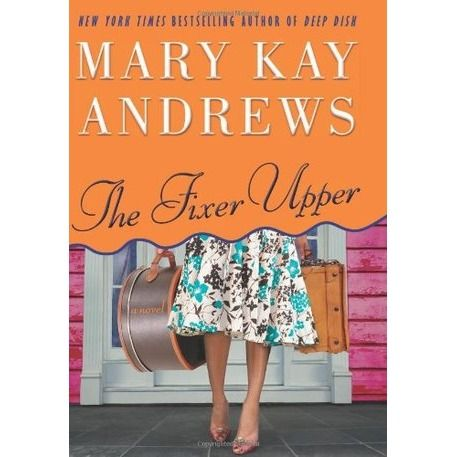 The Fixer Upper by Mary Kay Andrews. Reluctantly accepting help to refurbish a recently inherited Georgia family home after losing her public relations job, Dempsey Jo Killebrew is quickly overwhelmed by the enormity of the task, which is further hampered by a cantankerous squatter.      by  Mary Kay Andrews