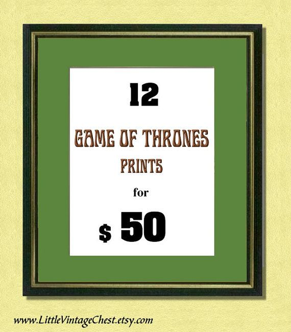 12 GAME of THRONES PRINTS 50 Dollars  by littlevintagechest, $50.00