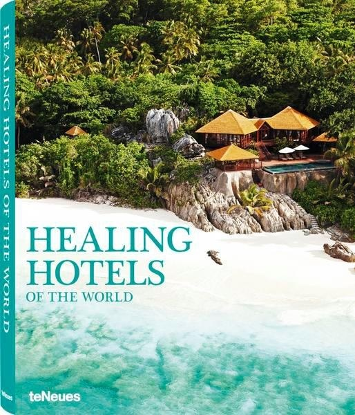 Seeking retreat inspiration? Healing Hotels of the World have released a beautiful new book showcasing a deluxe array of wellness lodgings and settings around the globe