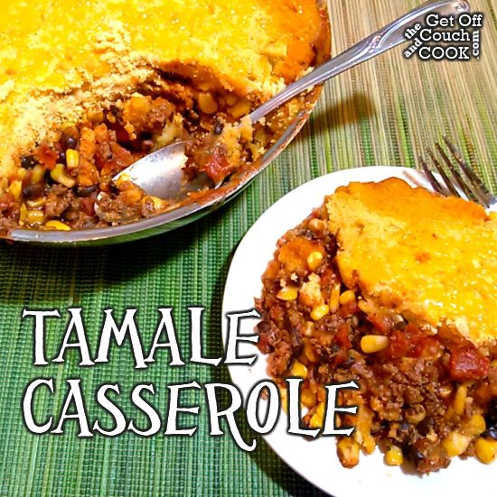 Tamale Casserole - The flavors of tamales without all the work – a perfect weeknight meal!