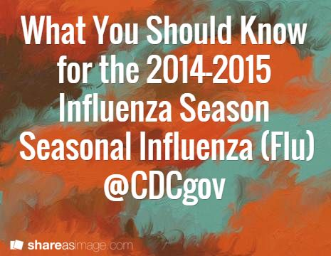 What You Should Know for the 2014-2015 Influenza Season : Seasonal Influenza (Flu) @CDCgov