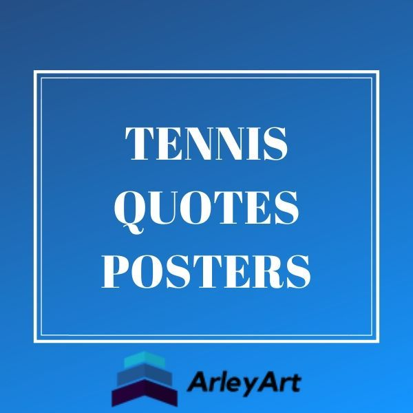 Tennis Quotes Posters In 2020 Quote Posters Tennis Quotes Tennis Quotes Funny