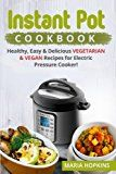 Instant Pot Cookbook: Healthy, Easy & Delicious VEGETARIAN & VEGAN Recipes for Electric Pressure Cooker! - https://www.trolleytrends.com/?p=601949