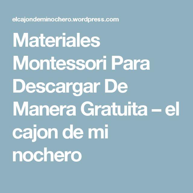 Materiales Montessori Para Descargar De Manera Gratuita – el cajon de mi nochero
